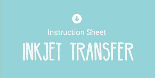 Download Inkjet Transfer Instruction Sheet