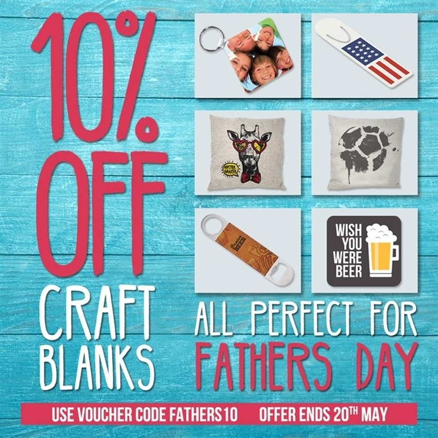 10% off Craft Blanks - Perfect for Father's Day 👨👧👦